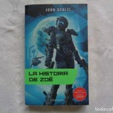 Libros de segunda mano: JOHN SCALZI. LA HISTORIA DE ZOË. 2010. PRIMERA EDICIÓN. TRADUCCIÓN DE RAFAEL MARÍN. . Lote 195436735