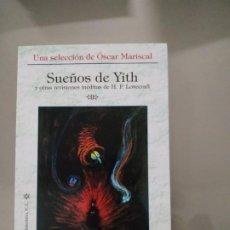 Libros de segunda mano: SUEÑOS DE YITH - SELECCIÓN DE ÓSCAR MARISCAL. LA BIBLIOTECA DEL LABERINTO.. Lote 195446965