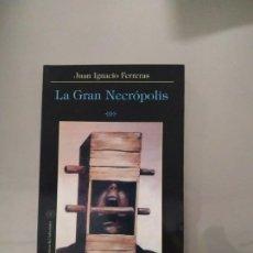 Libros de segunda mano: LA GRAN NECRÓPOLIS - JUAN IGNACIO FERRERAS. LA BIBLIOTECA DEL LABERINTO. Lote 195446991