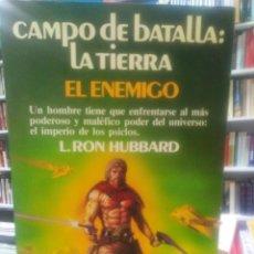 Libros de segunda mano: EL ENEMIGO. CAMPO DE BATALLA: LA TIERRA - L. RON HUBBARD . Lote 195466461