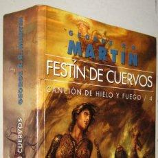 Libros de segunda mano: FESTIN DE CUERVOS - CANCION DE HIELO Y FUEGO 4 - GEORGE R.R.MARTIN. Lote 195467078