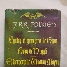 Libros de segunda mano: EGIDIO, EL GRANJERO DE HAM - HOJA DE NIGGLE - EL HERRERO DE WOOTTON MAY - J. R. R. TOLKIEN - 1981. Lote 59751540