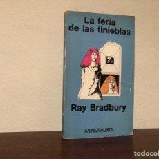 Libros de segunda mano: LA FERIA DE LAS TINIEBLAS RAY BRADBURY. EDITORIAL MINOTAURO.. Lote 196007737