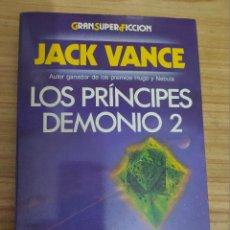 Libros de segunda mano: LOS PRÍNCIPES DEMONIO 2 (JACK VANCE) MARTÍNEZ ROCA GRAN SUPER FICCIÓN. Lote 196559980
