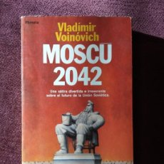 Libros de segunda mano: MOSCÚ 2042, VLADIMIR VOINOVICH - ED. PLANETA. Lote 196726916