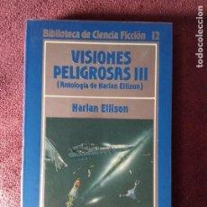 Libros de segunda mano: VISIONES PELIGROSAS III, ANTOLOGÍA DE HARLAN ELLISON - ORBIS CIENCIA FICCIÓN. Lote 196728886