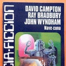 Libros de segunda mano: NAVE CUNA - DAVID CAMPTON Y OTROS - CARALT (CIENCIA FICCIÓN Nº 17) - 1977 - VER INDICE - COMO NUEVO. Lote 197575043