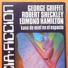 Libros de segunda mano: LUNA DE MIEL EN EL ESPACIO-GEORGE GRIFFITH Y OTROS-CARALT(CIENCIA FICCIÓN Nº19)-1978-INDICE-NUEVO. Lote 197577190