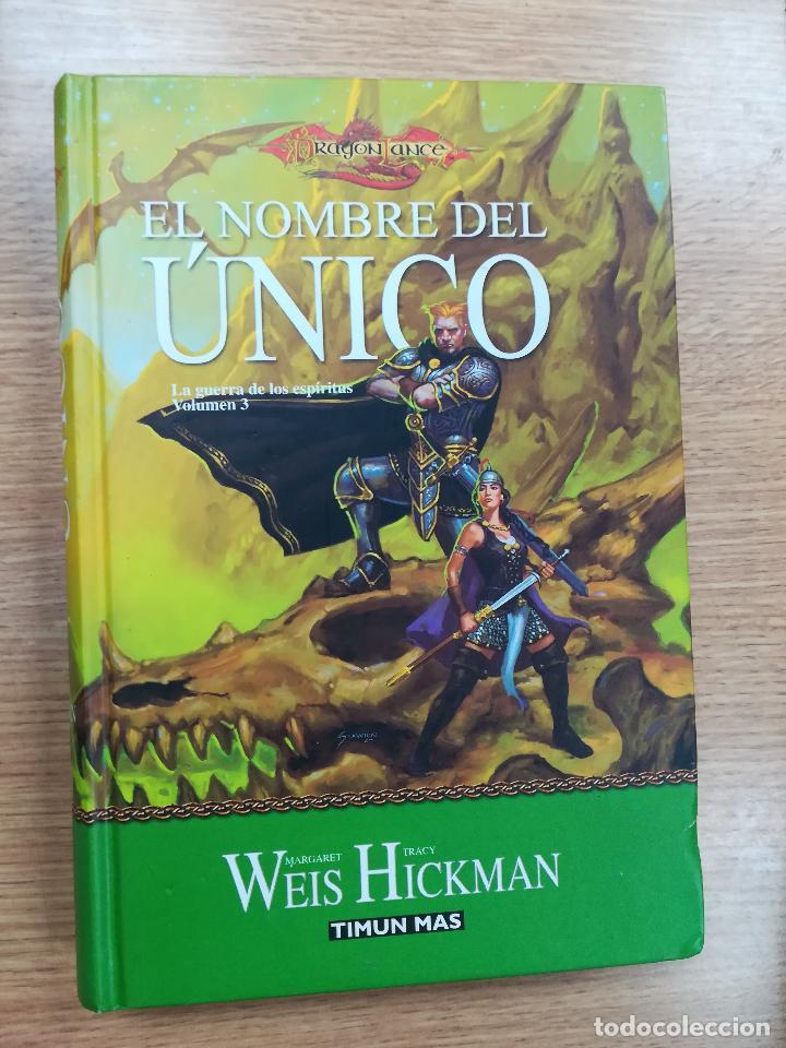 DRAGONLANCE LA GUERRA DE LOS ESPIRITUS #3 EL NOMBRE DEL UNICO (TIMUN MAS) (Libros de Segunda Mano (posteriores a 1936) - Literatura - Narrativa - Ciencia Ficción y Fantasía)