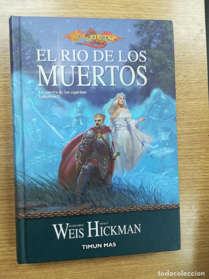 DRAGONLANCE LA GUERRA DE LOS ESPIRITUS #2 EL RIO DE LOS MUERTOS (TIMUN MAS) (Libros de Segunda Mano (posteriores a 1936) - Literatura - Narrativa - Ciencia Ficción y Fantasía)