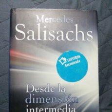 Libros de segunda mano: MERCEDES SALISACHS. DESDE LA DIMENSIÓN INTERMEDIA. TAPA DURA. Lote 198170218