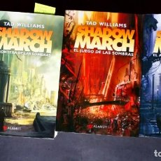 Libros de segunda mano: SHADOW MARCH (1-2-3) - TAD WILLIAMS. Lote 198813556