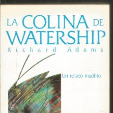 Libros de segunda mano: RICHARD ADAMS. LA COLINA DE WATERSHIP. ULTRAMAR. Lote 199352523