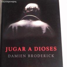 Libros de segunda mano: DAMIEN BRODRICK. JUGAR A DIOSES.. Lote 200159413
