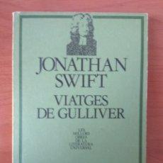 Libros de segunda mano: VIATGES DE GULLIVER - JONATHAN SWIFT. Lote 200824877