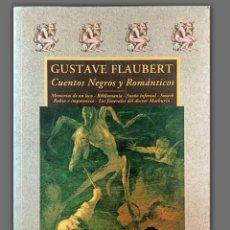 Libros de segunda mano: CUENTOS NEGROS Y ROMÁNTICOS - GUSTAVE FLAUBERT - VALDEMAR -AVATARES. Lote 202342860