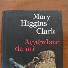 Libros de segunda mano: ACUÉRDATE DE MÍ – MARY HIGGINS CLARK – CIRCULO DE LECTORES.. Lote 202429013