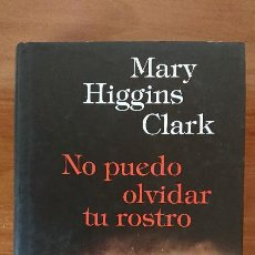 Libros de segunda mano: NO PUEDO OLVIDAR TU ROSTRO – MARY HIGGINS CLARK – CIRCULO DE LECTORES.. Lote 202429436