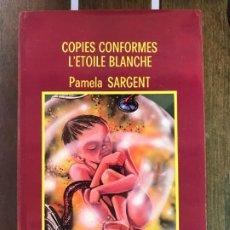 Libros de segunda mano: COPIES CONFORMES L'ETOILE BLANCHE. PAMELA SARGENT OPTA 102. Lote 202753182