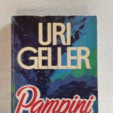 Libros de segunda mano: URI GELLER - PAMPINI (PLAZA & JANÉS, 1981). Lote 202881963