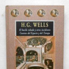 Libros de segunda mano: EL BACILO ROBADO Y OTROS INCIDENTES - H.G. WELLS EDITORIAL VALDEMAR (COLECCION AVATARES). Lote 203612416