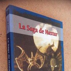 Libros de segunda mano: LA SAGA DE HASTUR - RELATOS BASADOS EN LOS MUNDOS DE H.P. LOVECRAFT - SAGA DE CTHULHU -. Lote 204625522