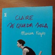 Libros de segunda mano: CLAIRE SE QUEDA SOLA – MARIAN KEYES - PLAZA & JANES EDITORES S.A. - BOLSILLO. Lote 204971522