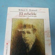 Libros de segunda mano: EL REBELDE. PÍAS OAKS Y SAND ROUGHS. ROBERT E. HOWARD. Lote 205090686
