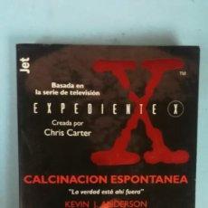 Libros de segunda mano: CALCINACIÓN ESPONTÁNEA. KEVIN J. ANDERSON. BASADA EN LA SERIE DE TELEVISIÓN EXPEDIENTE X. Lote 205196022