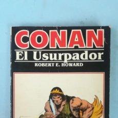 Libros de segunda mano: CONAN EL USURPADOR. ROBERT E. HOWARD. Lote 205196348