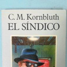 Libros de segunda mano: S. M. KORNBLUTH. EL SÍNDICO. Lote 205197180