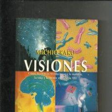 Libros de segunda mano: MICHIO KAKU - VISIONES -TEMAS DE DEBATE. Lote 205703321