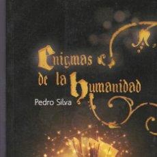 Libros de segunda mano: ENIGMAS DE LA HUMANIDAD DE PEDRO SILVA. Lote 206310633