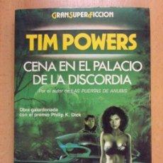 Livres d'occasion: CENA EN EL PALACIO DE LA DISCORDIA / TIM POWERS / 1991. MARTÍNEZ ROCA. Lote 207285553