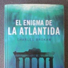 Libros de segunda mano: EL ENIGMA DE LA ATLÁNTIDA CHARLES BROKAW. Lote 207347115