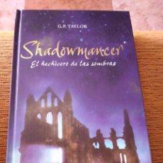 Libros de segunda mano: SHADOWMANCER GP TAYLOR EL HECHICERO DE LAS SOMBRAS ALFAGUARA. Lote 207360798