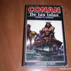 Libros de segunda mano: CONAN DE LAS ISLAS , ROBERT E. HOWARD , FORUM. Lote 207372736