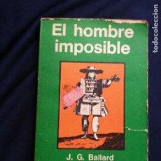 Libros de segunda mano: EL HOMBRE IMPOSIBLE - J.G.. BALLARD - MINOTAURO. Lote 207745711