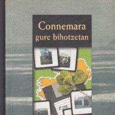 Libros de segunda mano: CONNEMARA GURE BIHOTZETAN DE JULEN GABIRIA EN EUSKERA. Lote 207847800