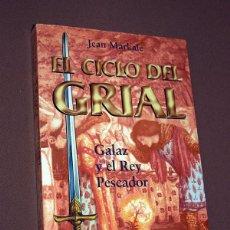 Libros de segunda mano: EL CICLO DEL GRIAL, 7. GALAZ Y EL REY PESCADOR. JEAN MARKALE. MARTÍNEZ ROCA, 1997. VER FOTOS. Lote 207869206