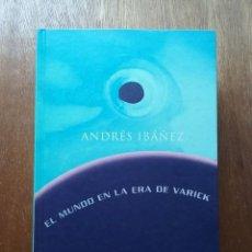 Libros de segunda mano: EL MUNDO EN LA ERA DE VARICK, ANDRES IBAÑEZ, SIRUELA, 1999. Lote 208150968