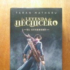 Libros de segunda mano: LA LEYENDA DEL HECHICERO, EL GUERRERO, TARAN MATHARU, PLANETA, 2016. Lote 208151382