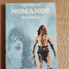 Libros de segunda mano: NOMANOR - EL BARBARO, Nº2 - LUIS VIGIL Y DOMINGO SANTOS, 1971. Lote 208686418