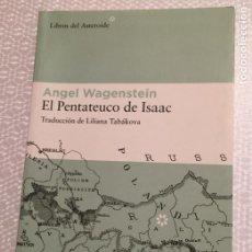 Livres d'occasion: EL PENTATEUCO DE ISAAC, ANGEL WAGENSTEIN LIBROS DEL ASTEROIDE. Lote 208893188
