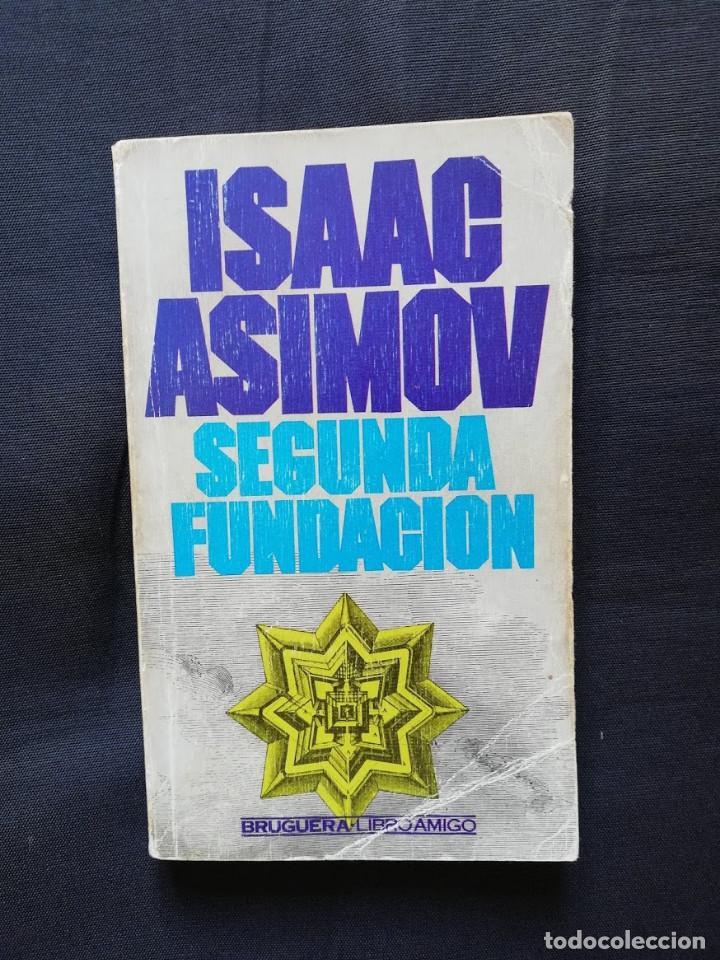 SEGUNDA FUNDACIÓN - ISAAC ASIMOV (Libros de Segunda Mano (posteriores a 1936) - Literatura - Narrativa - Ciencia Ficción y Fantasía)