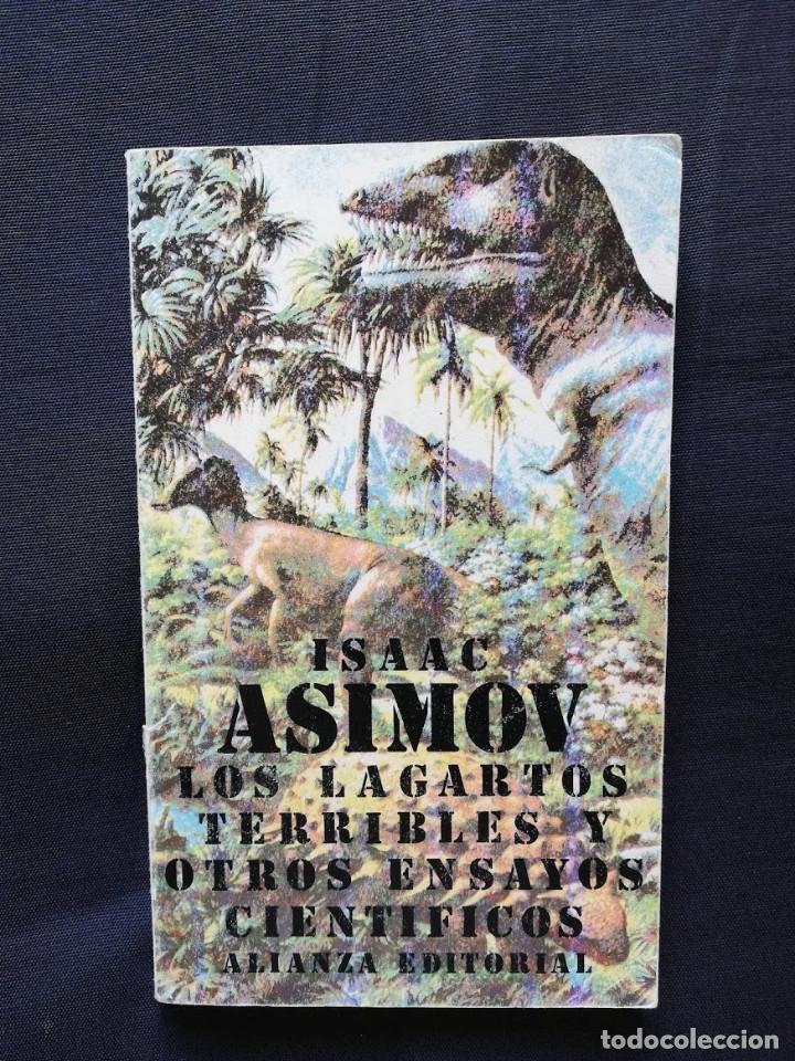 LOS LAGARTOS TERRIBLES Y OTROS ENSAYOS CIENTÍFICOS - ISAAC ASIMOV (Libros de Segunda Mano (posteriores a 1936) - Literatura - Narrativa - Ciencia Ficción y Fantasía)