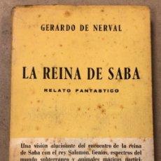 Libros de segunda mano: LA REINA DE SABA (RELATO FANTÁSTICO). GERARDO DE NERVAL. COLECCIÓN GRIFÓN 1953.. Lote 209171828
