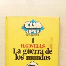 Libros de segunda mano: LA GUERRA DE LOS MUNDOS. H. G. WELLS. BRUGUERA, CLUB JOVEN 1, PRIMERA EDICIÓN, 1981.. Lote 209757622