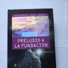 Livres d'occasion: PRELUDIO A LA FUNDACION BIBLIOTECA ISAAC ASIMOV. Lote 210400356