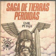 Libros de segunda mano: EMIL PETAJA. SAGA DE TIERRAS PERDIDAS. EDICIONES MAYLER. Lote 210601201